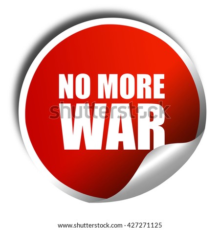 no more war, 3D rendering, a red shiny sticker - stock photo