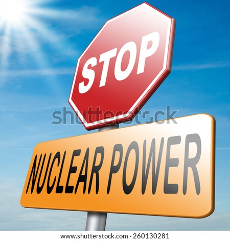no nuclear energy stop radio active waste from nuclear power plant danger of radiation and risk of contamination by gamma radiation - stock photo