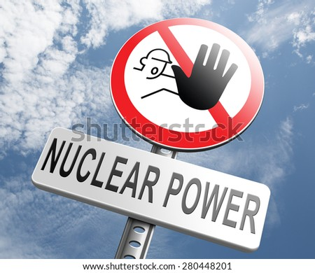 no nuclear power stop radio activity radio active waste from nuclear power plant danger of radiation and risk of contamination by gamma radiation - stock photo