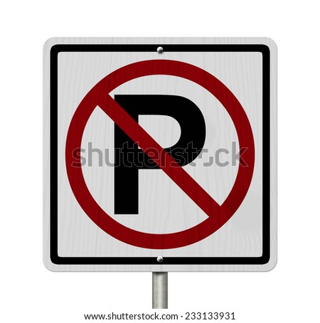 No Parking Allowed Sign, An red road sign with letter P and not symbol isolated on white - stock photo