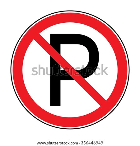 No parking sign. Road icon with letter P in a red crossed circle isolated on a white background. Warning traffic sign. Stock illustration. You can change color and size - stock photo