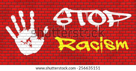 no racism stop discrimination based on race religion gender or sexuality equal opportunity equal rights graffiti on red brick wall, text and hand - stock photo
