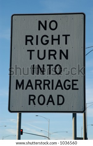 No Right Turn Onto Marriage Road Sign - stock photo