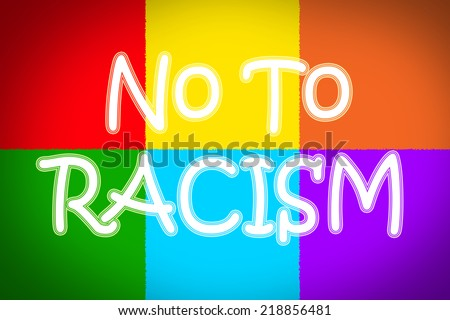 No To Racism Concept  text on background - stock photo