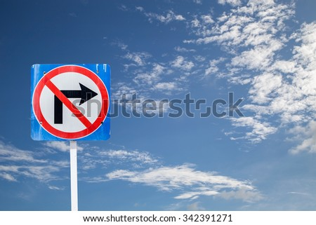 No turn right traffic sign,on blue sky and cloud background