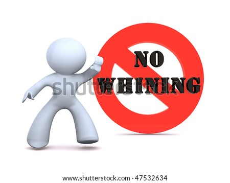 No whining - stock photo