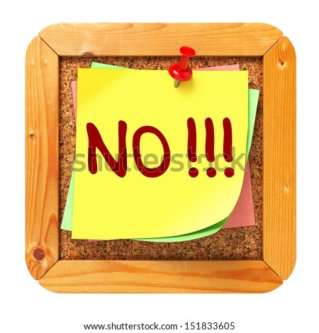 NO!!!, Yellow Sticker on Cork Bulletin or Message Board. Business Concept. 3D Render. - stock photo