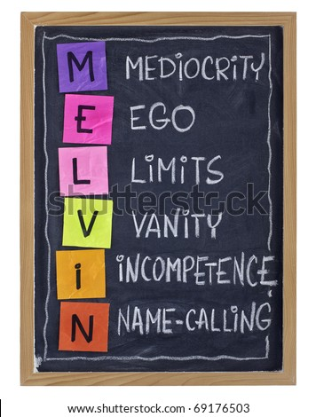 Non-productive aspects of workplace behavior and attitude - MELVIN acronym (Mediocrity, Ego, Limits, Vanity, Incompetence, Name-calling) explained with color sticky notes and white chalk on blackboard - stock photo