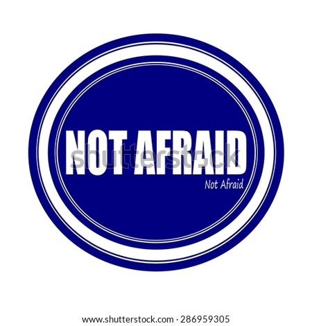 NOT AFRAID white stamp text on blue - stock photo