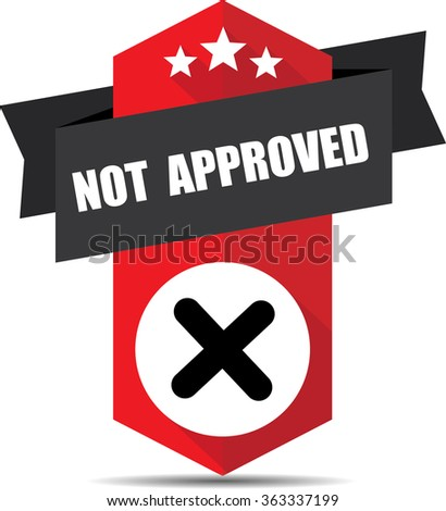 Not approved red label and sign. - stock photo