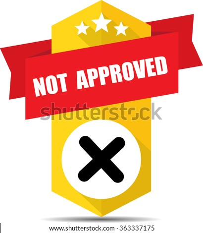 Not approved yellow label and sign. - stock photo