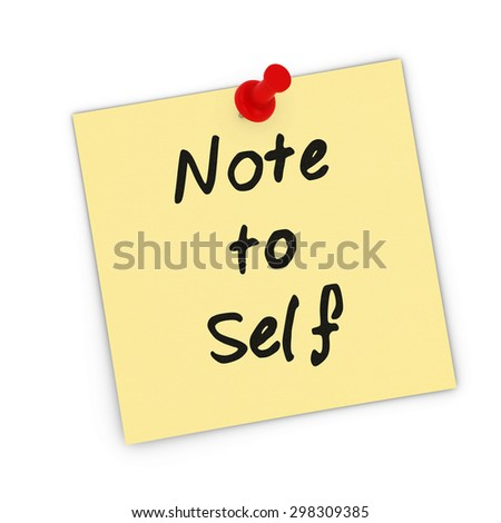 Note to Self Yellow Sticky Note Pinned to white background - stock photo