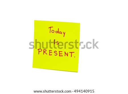 Note - Today is present