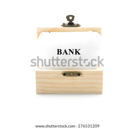 "Note with word ""BANK"" in wooden chest isolated on white background - stock photo"