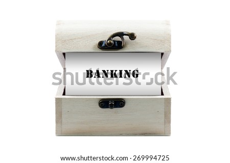 "Note with word ""BANKING"" in wooden chest isolated on white background - stock photo"
