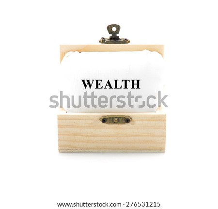 "Note with word ""WEALTH"" in wooden chest isolated on white background - stock photo"