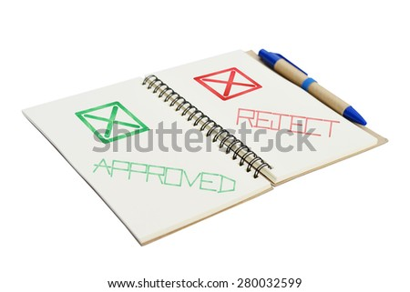 Notebook with approved and reject word on isolated white background