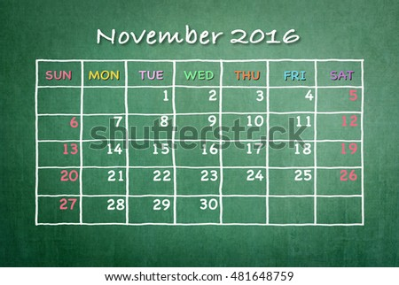 November 2016: Monthly calendar on green chalkboard background with colorful pastel day and date in freehand grid time table chalk drawing: School/ business time planner conceptual idea for new plan