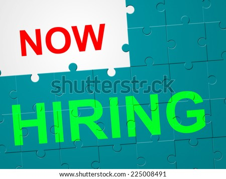Now Hiring Showing At The Moment And Now - stock photo