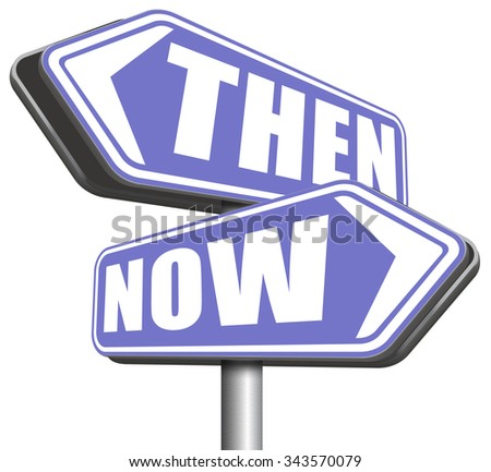 now or then  - stock photo