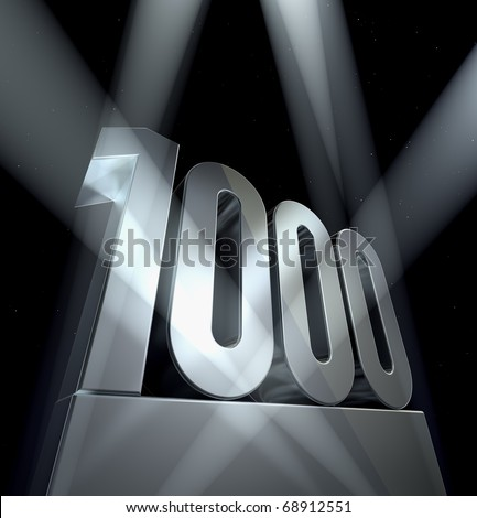 Number 1000 Number one thousand in silver letters on a silver pedestal
