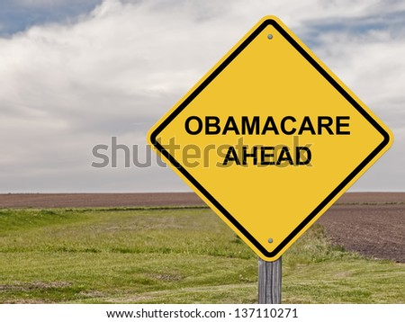 ObamaCare Ahead - Caution Sign - stock photo