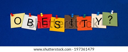 Obesity, sign series for fitness, dieting, social issues, junk food, nutrition and medical health care. - stock photo