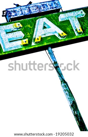 Objects in various stages of decay and aging, abandoned and forgotten - eat sign - stock photo