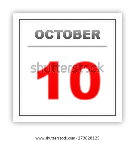 October 10. Day on the calendar. 3d - stock photo