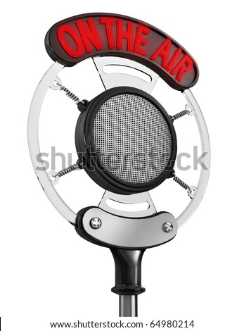 "Old broadcast microphone with ""On the Air"" sign illuminated, isolated on white background (3d render)"