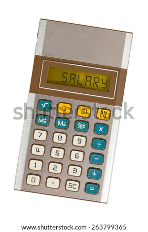 Old calculator showing a text on display - salary - stock photo