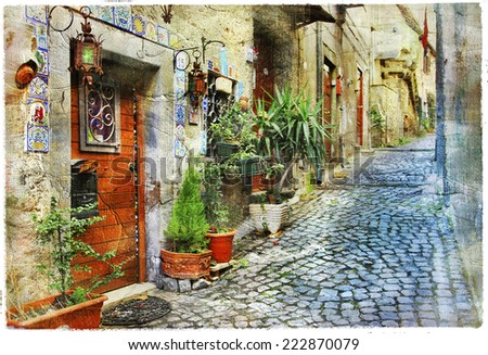 old charming mediterranean streets - artistic picture - stock photo