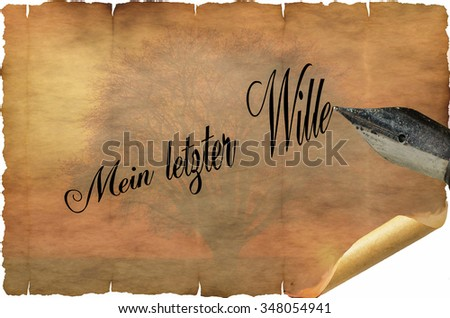 Old document with inscription My last wish. - stock photo