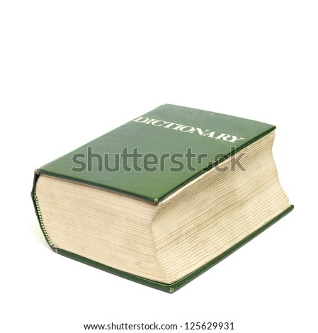 Old, green, hardcover English dictionary isolated on a white background. Thick book with the word Dictionary on the front cover. - stock photo