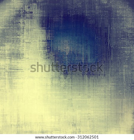 Old grunge antique texture. With different color patterns: yellow (beige); blue; cyan; gray - stock photo