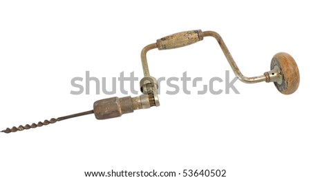 Old hand drill isolated on white