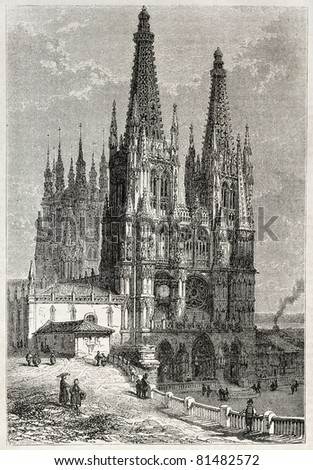 Old illustration of Burgos cathedral, Spain. Created by Whitehead, published on L'Illustration, Journal Universel, Paris, 1857