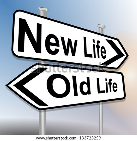 old life new life sign - stock photo