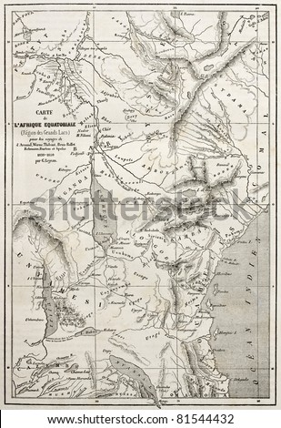 Old map of equatorial Africa. Engraved by Erhard and Bonaparte, published on Le Tour du Monde, Paris, 1860 - stock photo