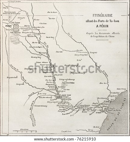Old map of itinerary from Taku Forts to Beijing. Official map during French Chinese expedition. Created by Ehrard and Bonaparte, published on Le Tour du Monde, Paris, 1864. - stock photo