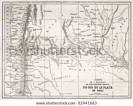 Old map of south-American region between Santiago and Buenos Aires. Reated by Vuillemin, Erhard and Bonaparte, published on Le Tour du Monde, Paris, 1860 - stock photo