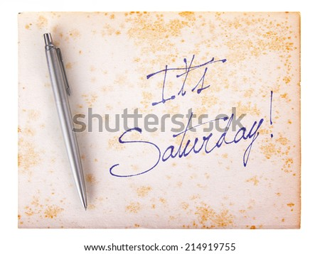 Old paper grunge background, white and brown - It's saturday - stock photo