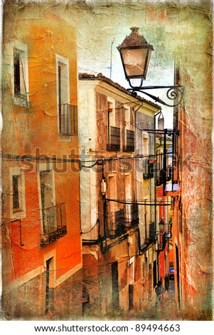 old pictorial streets of ancient town of Spain - artistic picture - stock photo
