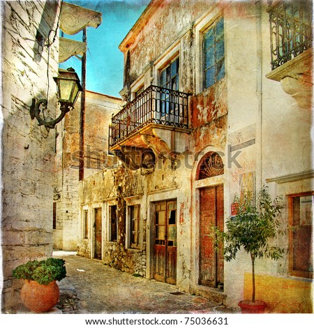 old pictorial streets of Greece - artistic picture - stock photo