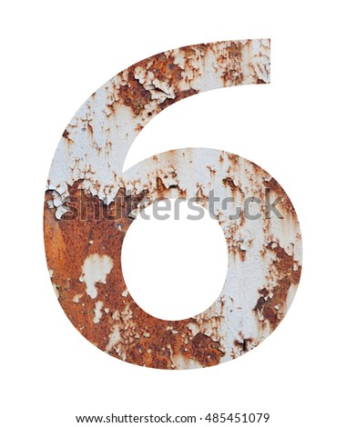 Old rusty metal alphabet, text 6, isolated over the white background. With clipping path