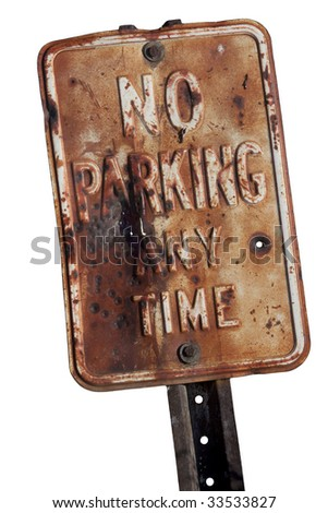 old, rusty,  no parking any time sign with bullet holes, isolated on white - stock photo