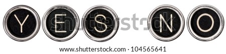 "Old, scratched chrome typewriter keys with black centers and white letters spelling out ""YES"" and ""NO"".  Each key is isolated on white with clipping path. - stock photo"