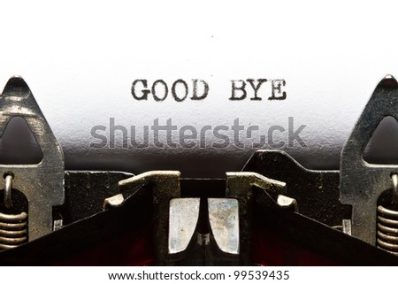 old typewriter with text good bye - stock photo