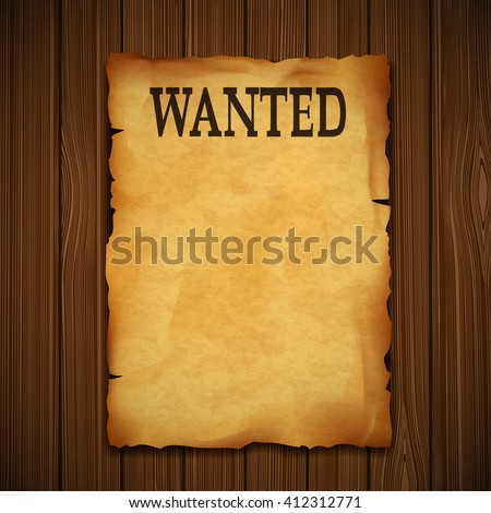 Old vintage grunge western poster with the inscription is wanted. On a wooden wall. Stock illustration.