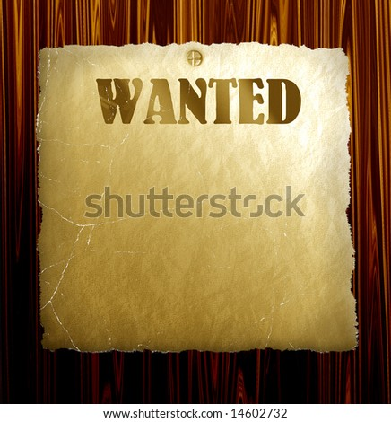 Old Wanted Poster On Wood, See  Vector Also In My Portfolio - stock photo